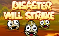 Disaster Will Strike